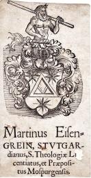 Exlibris des kath. Theologen Martin Eisengrein (1535-1578), Dekan u. Rektor der Universität Ingolstadt, Propst von Moosburg, 1570